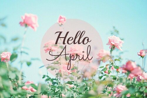 Hello April Images Pictures Photos Wallpapers For Facebook Tumblr