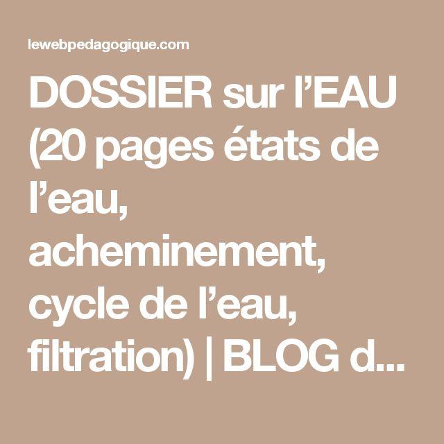 DOSSIER sur l'EAU (20 pages états de l'eau, acheminement, cycle de l'eau, filtration)   BLOG de Monsieur Mathieu GS CP CE1 CE2 CM1