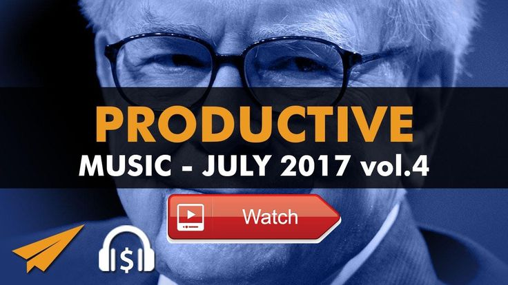 Productive Music Playlist 1 hrs July 17 Vol Here is some of Warren Buffett's best advice to stay productive Make sure you cultivate good habits because the lon