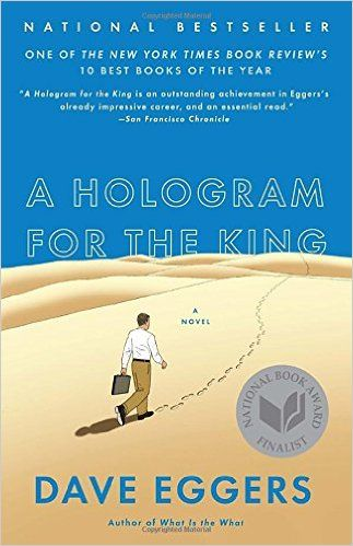 A Hologram for the King: A Novel: Dave Eggers: 9780307947512: Amazon.com: Books