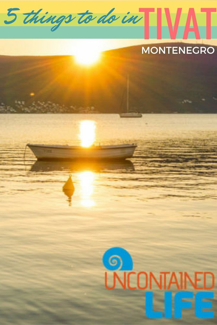 5 Things to Do in Tivat, Montenegro, Uncontained Life