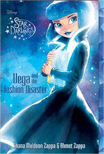 KISS THE BOOK: Vega and the Fashion Disaster (Star Darlings #4) by Shana Muldoon Zappa and Ahmet Zappa –ADVISABLE