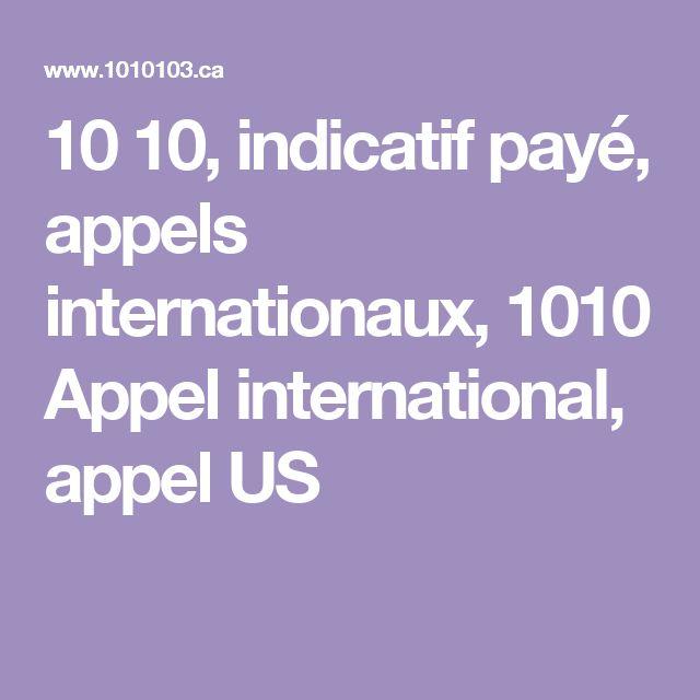 10 10, indicatif payé, appels internationaux, 1010 Appel international, appel US