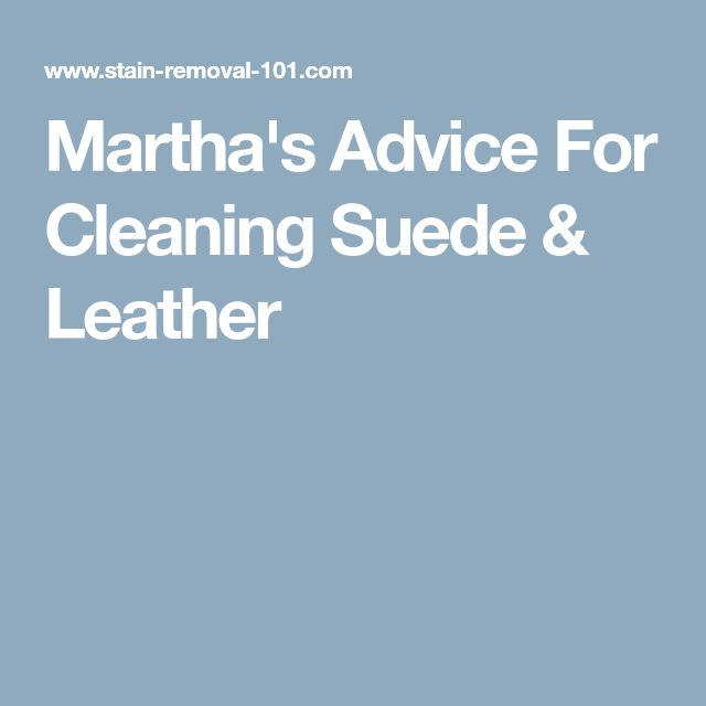 Martha's Advice For Cleaning Suede & Leather