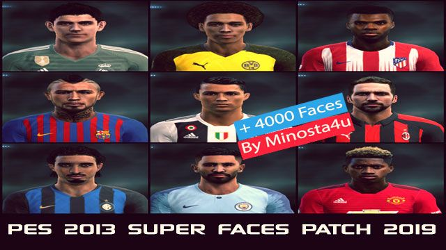 PES 2013 - SUPER FACES FULL PATCH FOR SEASON 2019 AIO This Faces