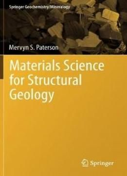 Materials Science For Structural Geology (springer Geochemistry/mineralogy) free ebook
