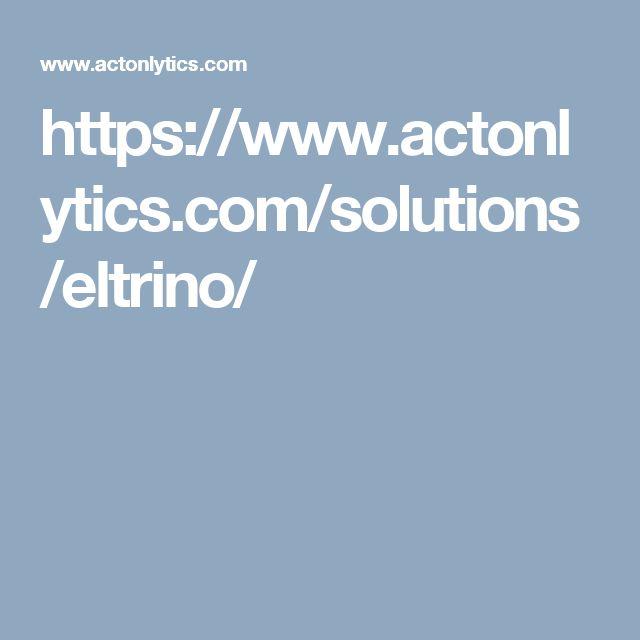 https://www.actonlytics.com/solutions/eltrino/