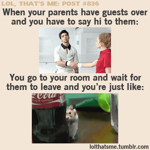 when your parents have guests over and you have to say hi to them [gif]