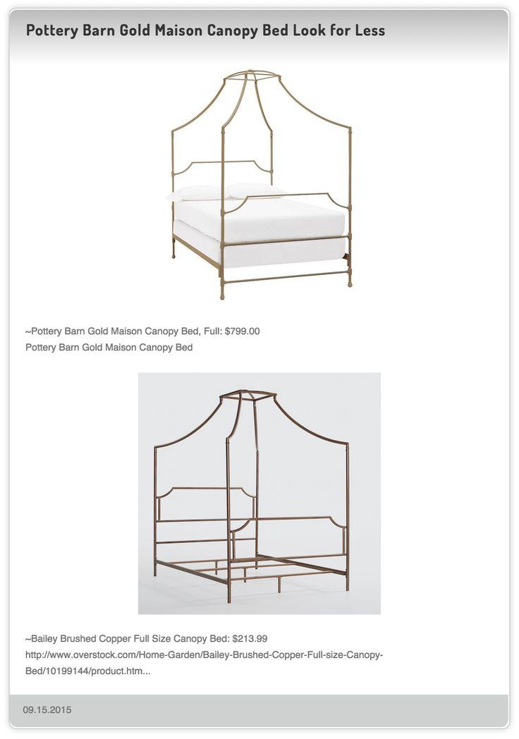 Pottery Barn Teen Gold Maison Canopy Bed, Full $799.00 vs Bailey Brushed Copper Full Size Canopy Bed $213.99