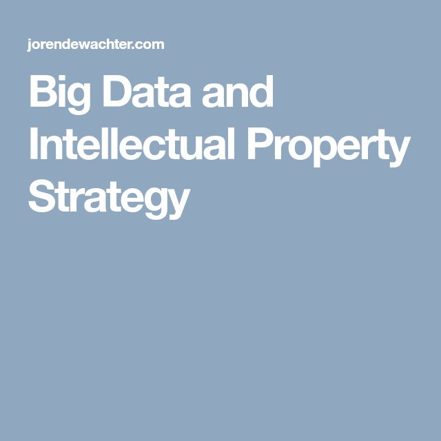 Big Data and Intellectual Property Strategy