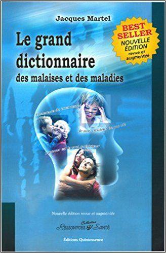 Amazon.fr - Grand dictionnaire malaises et maladies - Jacques Martel, Lucie Bernier - Livres