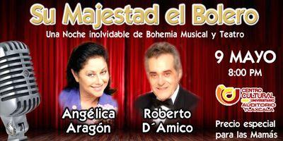 Angélica Aragón y Roberto D'Amico presentan: Su majestad el Bolero - ViveTlaxcala