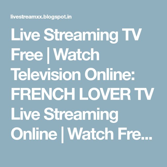 Live Streaming TV Free | Watch Television Online: FRENCH LOVER TV Live Streaming Online | Watch Free Channel 18+