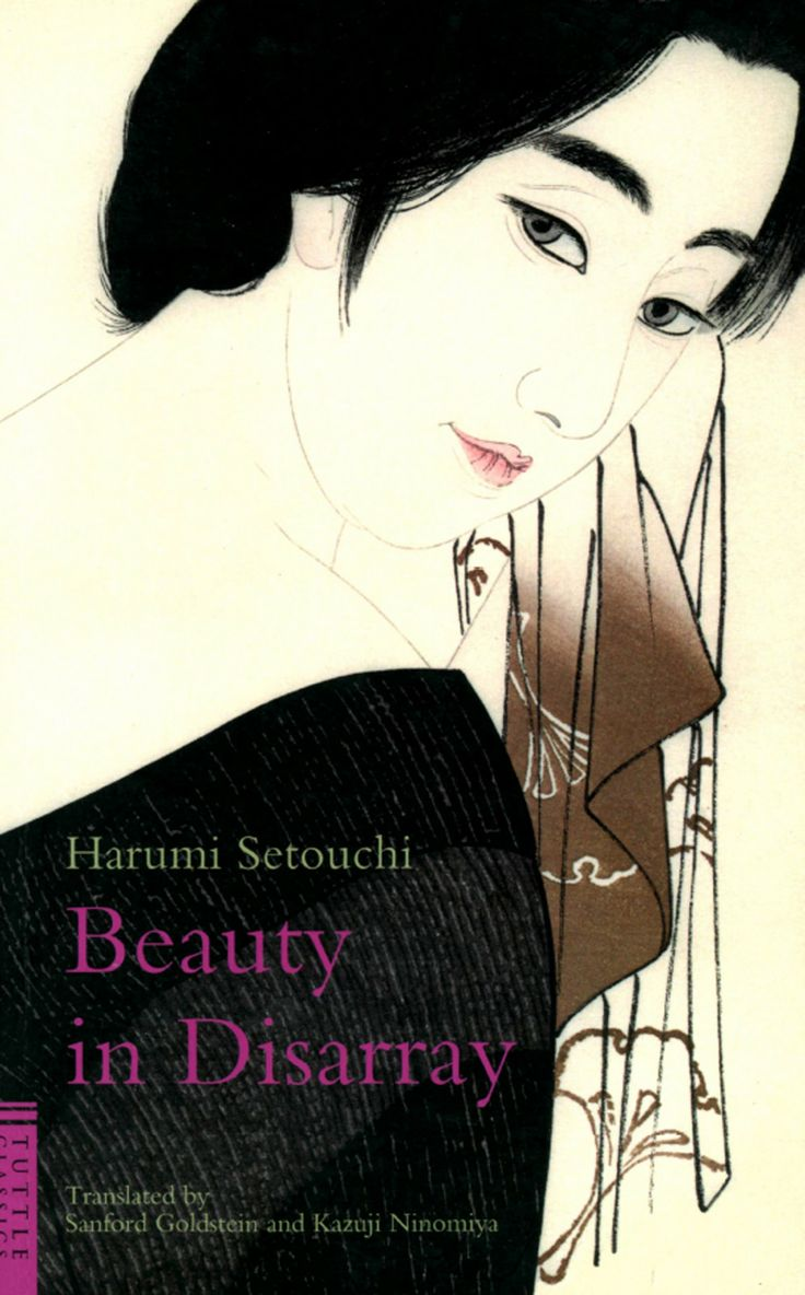 Beauty In Disarray: Harumi Setouchi, Sanford Goldstein, Kazuji Ninomiya