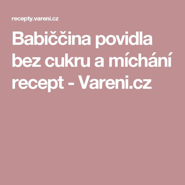 Babiččina povidla bez cukru a míchání recept - Vareni.cz