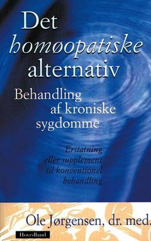 Billedresultat for Ole Jørgensen (f. 1932): Det homøopatiske alternativ : behandling af kroniske sygdomme : erstatning eller supplement til konventionel behandling Det homøopatiske alternativ : behandling af kroniske sygdomme : erstatning eller supplement til konventionel behandling