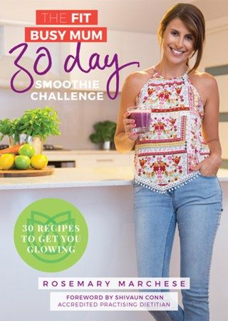 30 Day breakfast smoothie challenge for busy mums - AFFORDABLE AND DOWNLOADABLE http://thefitbusymum.com.au/product-category/ebook/