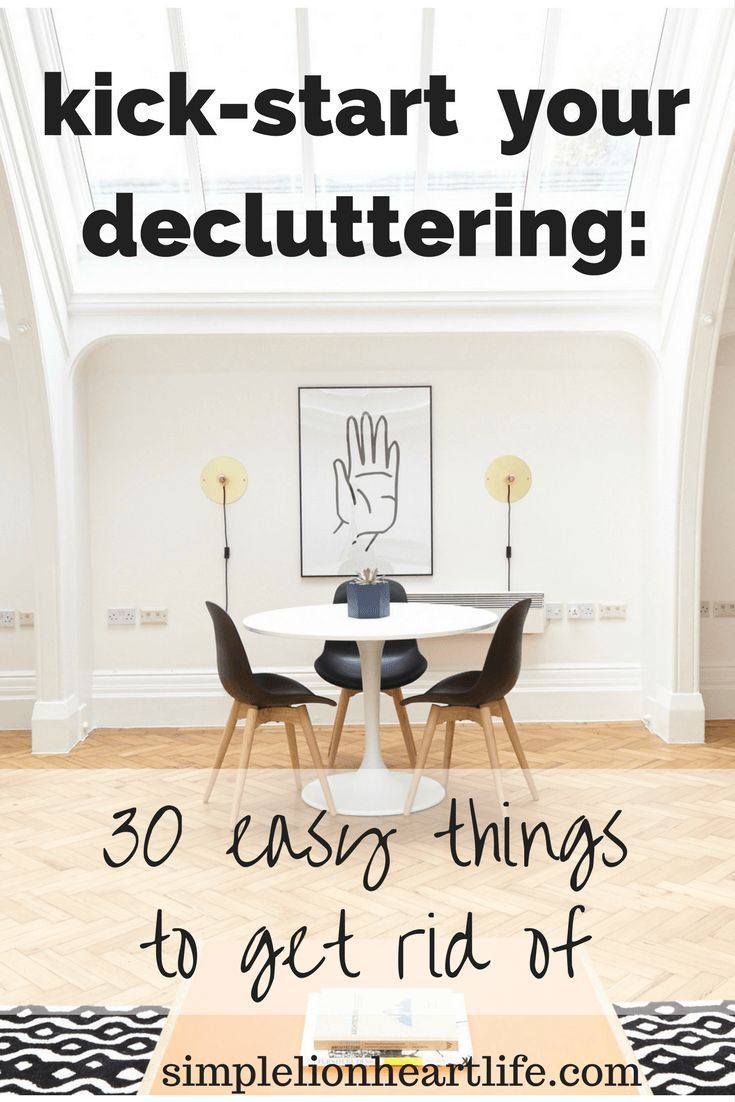 Kick Start Your Decluttering: 30 Easy Things To Get Rid Of | Declutter |  Pinterest | Decluttering, Declutter And Organization Ideas