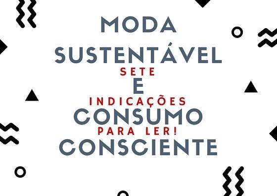 Sete portais sobre consumo consciente e moda sustentável