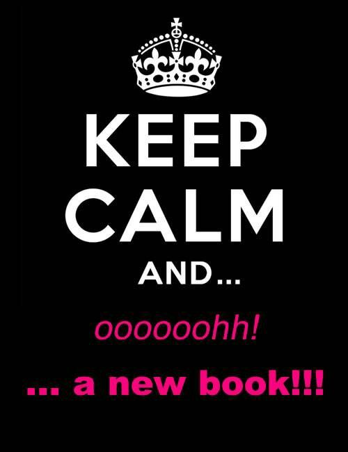 Yeah, I can't keep calm when I get a new book.....