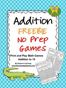 Addition Freebie NO PREP Games by Games 4 Learning This is 2 Addition Games that review a variety of addition skills adding to 15.