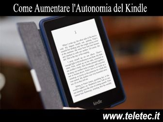 2 Piccole dritte per aumentare la durata della batteria del Kindle