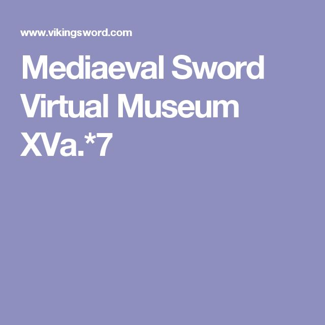 Mediaeval Sword Virtual Museum XVa.*7