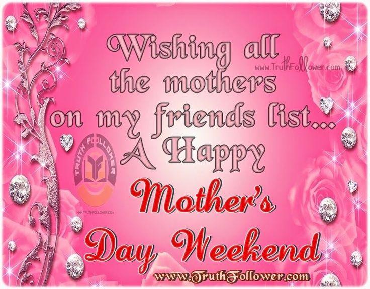 Mothers Day Weekend mothers day mothers day pictures mothers day quotes happy mothers day quotes mothers day images mothers day weekend