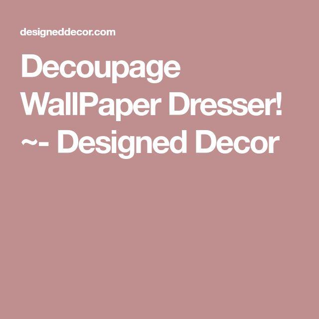 Best 25+ Wallpaper Dresser Ideas On Pinterest