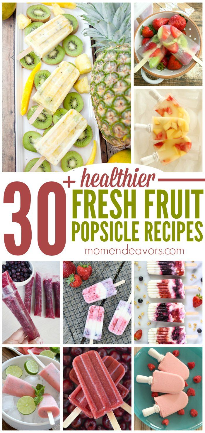 30+ healthy, homemade fresh fruit popsicle recipes - perfect cold,refreshing treats for a hot day!