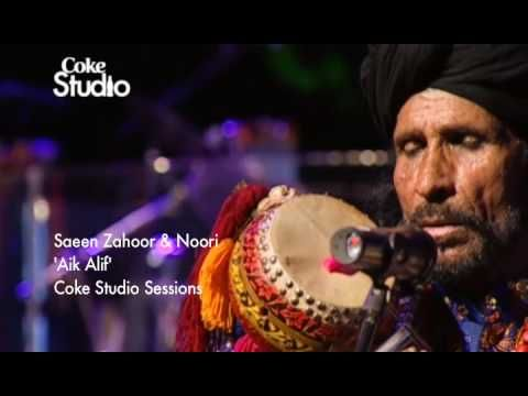 This sufi song and performance moved me immensley, so amazing. Aik Alif - Noori & Saieen Zahoor, Coke Studio Pakistan, Season 2