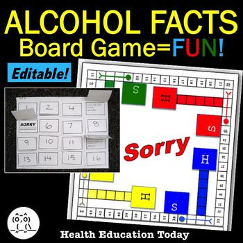 Health Lesson: Alcohol Facts Sorry Board Game. What better way to learn than a game!!  This game s a great way to see what your students know about alcohol facts.