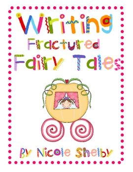This writing unit provide you with the tools you need for writing fractured fairy tales with your students.  This unit not only helps students lear...