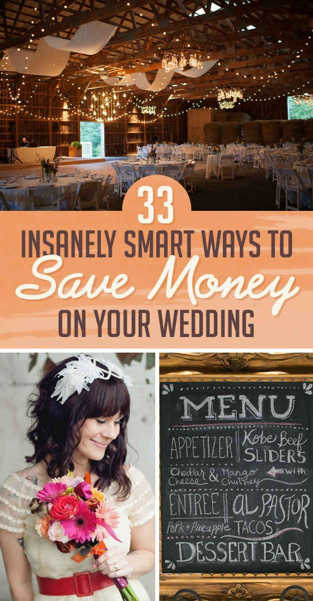 33 Insanely Smart Ways To Save Money On Your Wedding save money on wedding, frugal wedding ideas #wedding #frugal