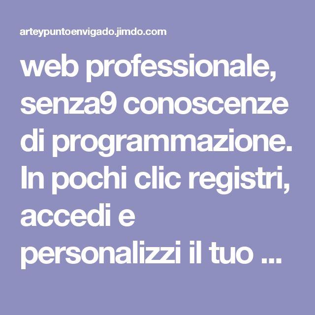 web professionale, senza9 conoscenze di programmazione. In pochi clic registri, accedi e personalizzi il tuo spazio web con i tuoi contenuti: foto, gallerie, testi, blog, negozio online,