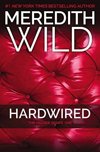 Hardwired: The Hacker Series #1 by Meredith Wild http://www.amazon.com/dp/145556513X/ref=cm_sw_r_pi_dp_ElGcwb1QPP68V