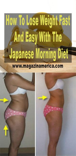 HOW TO LOSE WEIGHT FAST AND EASY WITH THE JAPANESE MORNING DIET