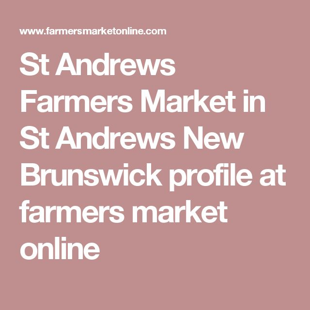 St Andrews Farmers Market in St Andrews New Brunswick profile at farmers market online