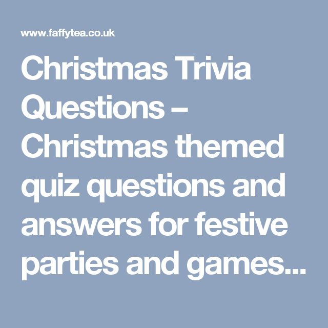 Christmas Trivia Questions – Christmas themed quiz questions and answers for festive parties and games! | Faffy Tea / Blog Christmas Trivia Questions – Christmas themed quiz questions and answers for festive parties and games! | Party Inspiration, Party Games & Free Printables