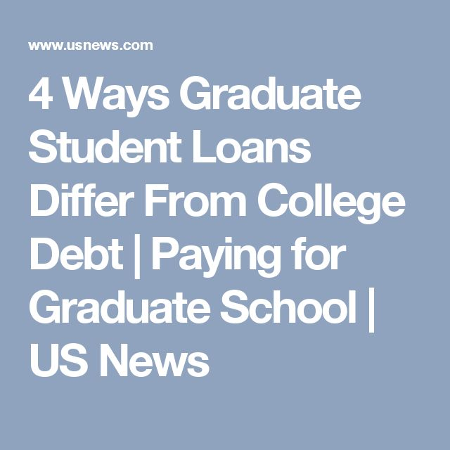 4 Ways Graduate Student Loans Differ From College Debt | Paying for Graduate School | US News