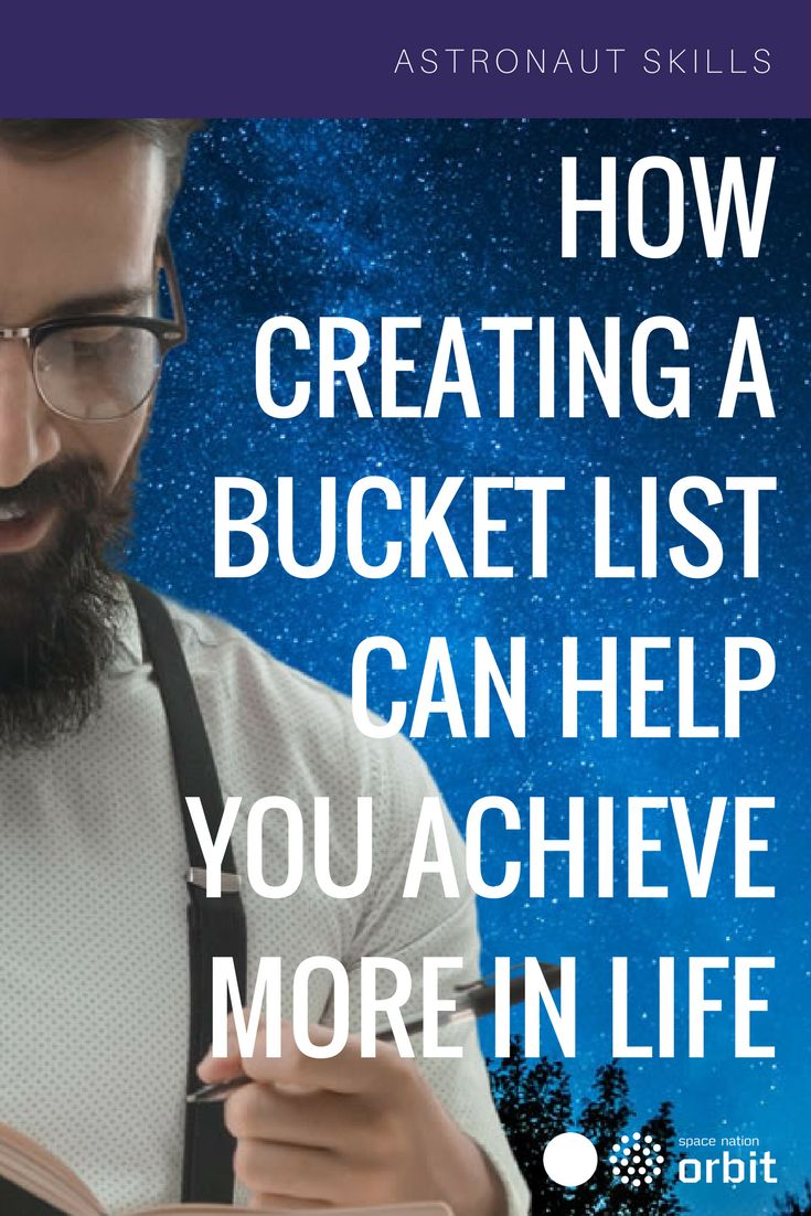 How Creating a #BucketList Can Help You #Achieve More in Life || #Space Nation Orbit - Lifestyle publication showing how you can win at life with #astronaut #skills for everyday use
