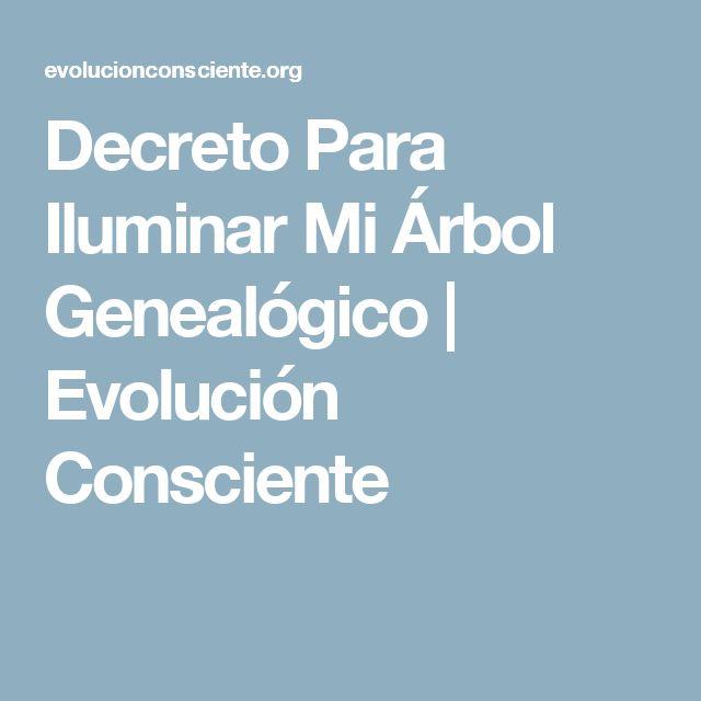 Decreto Para Iluminar Mi Árbol Genealógico   Evolución Consciente