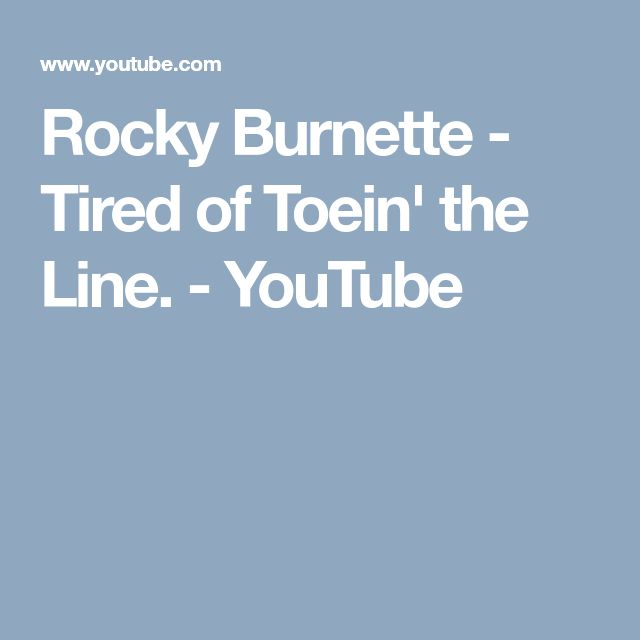 Rocky Burnette - Tired of Toein' the Line. - YouTube