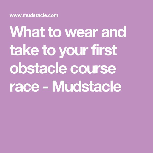 What to wear and take to your first obstacle course race - Mudstacle