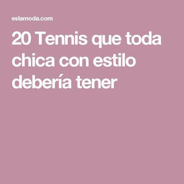 20 Tennis que toda chica con estilo debería tener