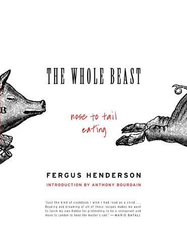 The Whole Beast by Fergus Henderson