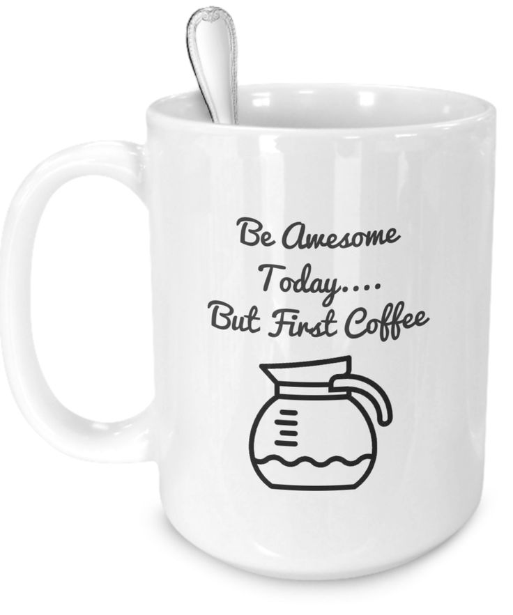 "Introducing ""Be Awesome Today....But First Coffee"" Coffee Mugs. Repin for later. Click on coffee cup for details. Coffee, Caffeine, Coffee Lover, Caffeine, Lover, Coffee Addict, Caffeine Addict, Coffee Mug, Coffee Cup,  Expresso, Latte, Cappucino, Frappucino, Starbucks, Keurig, Green Mountain, K Cups, Folgers, Maxwell House, Dunkin' Donuts, Coffee Atlanta, Coffee New York, Coffee Los Angeles, Coffee Miami, Coffee Seattle, Coffee San Francisco, Coffee Washington DC, Coffee Dallas, Coffee…"