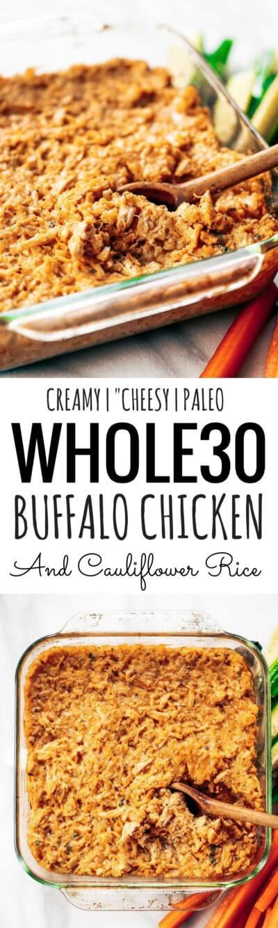 """Creamy dairy free buffalo chicken and cauliflower rice bake. Perfect for dipping veggies, chips, or loading on a baked potato! This """"cheesy"""" creamy dip makes the perfect lunch when paired with a handful of carrot sticks! Paleo, whole30, and gluten free.Whole30 meal plan that's quick and healthy! Whole30 recipes just for you. Whole30 meal planning. Whole30 meal prep. Healthy paleo meals. Healthy Whole30 recipes. Easy Whole30 recipes. Best paleo dinner recipes."""