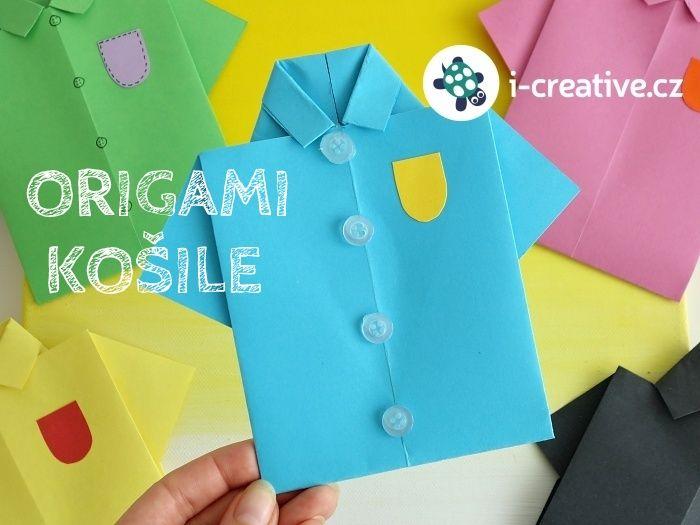 Inspirace na den otců, origami košile - přáníčko pro tatínka