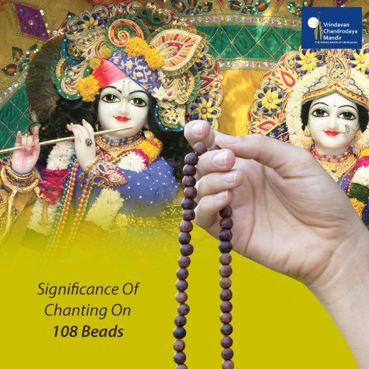 The mala of 108 beads represents Krishna, as the head bead, and His 108 most confidential servants.
